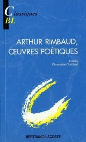 Oeuvres poétiques, d'Arthur Rimbaud - Couverture - Format classique