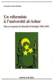 Un reformiste a l'universite al-Azhar ; oeuvre et pensee de Mustafa al-Maraghi (1881-1945) - Couverture - Format classique