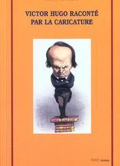 Victor Hugo Raconte Par La Caricature - Intérieur - Format classique