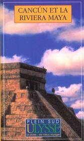 Cancun Et La Riviera Maya ; 2e Edition - Intérieur - Format classique