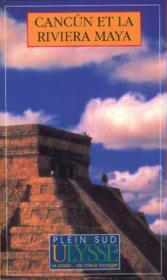 Cancun Et La Riviera Maya ; 2e Edition - Couverture - Format classique