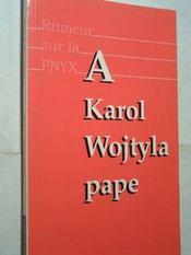 A Karol Wojty, Pape : Jean Paul Ii Au Dela Du Myhte - Intérieur - Format classique
