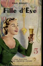 Fille D'Eve. Collection Le Livre Populaire N°40. - Couverture - Format classique