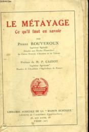 Le Metayage, Ce Qu'Il Fauten Savoir. - Couverture - Format classique