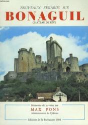 Nouveaux Regards Sur Bonaguil, Château De Reve - Couverture - Format classique