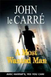 Vente livre :  A most wanted man  - John Le Carre