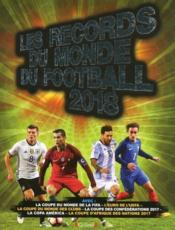 Vente livre :  Les records du monde du football (édition 2018)  - Keir Radnedge