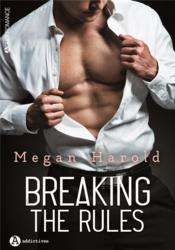 Vente livre :  Breaking the rules  - Megan Harold