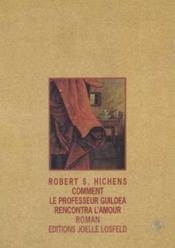 Comment Le Professeur Guildea Rencontra L'Amour – Robert Smythe Hichens, Robert S. Hichens