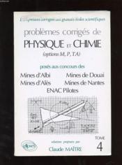 Problemes Corriges De Physique Chimie Mines Albi Ales Douai Nantes Enac Pilotes Tome 4 1993-1995 - Couverture - Format classique