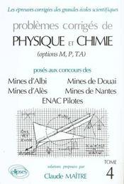 Problemes Corriges De Physique Chimie Mines Albi Ales Douai Nantes Enac Pilotes Tome 4 1993-1995 - Intérieur - Format classique