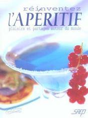 Reinventez l'aperitif ; plaisirs et partages autour du monde - Intérieur - Format classique