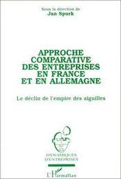 Approche comparative des entreprises en France et en Allemagne ; le déclin de l'empire des aiguilles - Intérieur - Format classique