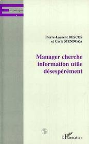 Manager cherche information utile désespérement - Intérieur - Format classique