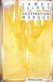 Destination morgue - Couverture - Format classique