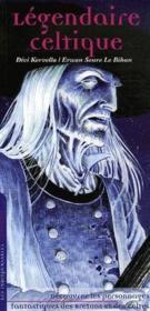 Légendaire celtique ; découvrez les personnages fantastiques des Bretons et des Celtes - Couverture - Format classique