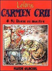 Carmen Cru T.4; Ni Dieu Ni Maitre - Intérieur - Format classique