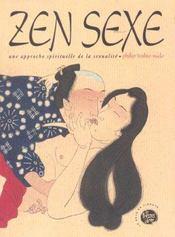 Zen Sexe ; Une Approche Spirituelle De La Sexualite - Intérieur - Format classique