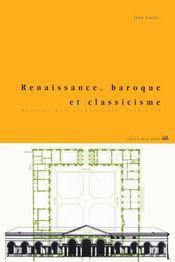 Renaissance, baroque et classicisme. histoire de l'architecture 1420-1720 - Intérieur - Format classique