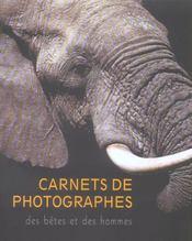 Carnet de photographes ; des bêtes et des hommes - Intérieur - Format classique
