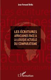 Écritures africaines face à la logique actuelle du comparatisme - Couverture - Format classique