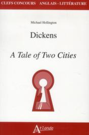 Dickens ; a tale of two cities  - Michael Hollington