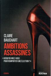 Vente livre :  Ambitions assassines  - Claire Bauchart