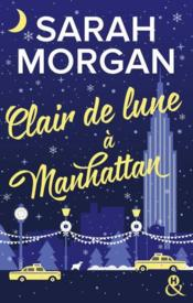 Vente livre :  From New York with love t.3 ; clair de lune à Manhattan  - Sarah Morgan