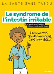 Vente livre :  Le syndrome de l'intestin irritable  - Francois Mion