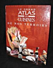 Le Grand Atlas Des Cuisines De Nos Terroirs - Couverture - Format classique