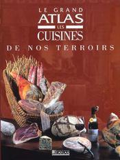 Le Grand Atlas Des Cuisines De Nos Terroirs - Intérieur - Format classique
