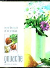 Cours De Dessin Et De Peinture ; Gouache - Couverture - Format classique