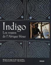 Indigo, les routes de l'afrique bleue - Intérieur - Format classique