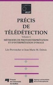 Precis de teledetection - volume 4. methodes de photointerpretation et d interpretation d image - Intérieur - Format classique