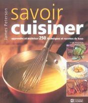 Savoir cuisiner ; apprendre et maîtriser 250 techniques et recettes de base - Intérieur - Format classique