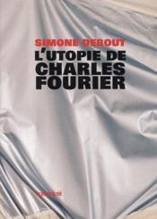 L'utopie de Charles Fourier - Couverture - Format classique