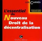 Essentiel Du Nouveau Droit De La Decentralisation (L') - Intérieur - Format classique