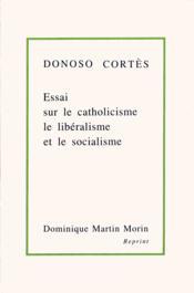 Essai sur le catholicisme le liberalisme et le socialisme - Couverture - Format classique