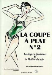 La coupe a plat no2 : lingerie féminine et maillot de bain - Couverture - Format classique