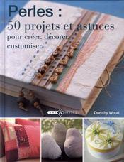 Perles : 50 projets et astuces - Intérieur - Format classique