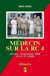 Médecin sur la RC4 ; II/3e rei - indochine 1950, avant et apres - Intérieur - Format classique