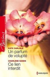 Un parfum de volupté ; ce lien interdit - Couverture - Format classique
