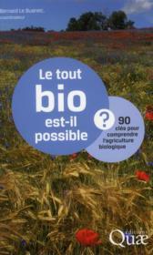 Le tout bio est-il possible ? 90 clés pour comprendre l'agriculture biologique - Couverture - Format classique