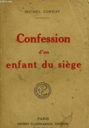Confession D'Un Enfant Du Siege. - Couverture - Format classique