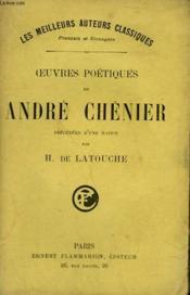 Oeuvres Poetiques De Andre Chenier. Precedees D'Une Notice Par H. De Latouche. - Couverture - Format classique