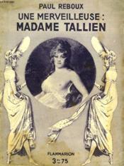 Une Merveilleuse : Madame Tallien. Collection : Hier Et Aujourd'Hui. - Couverture - Format classique