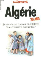 Algerie, 20 Ans. Autrement N°38, Mars 1982. Que Savons Nous Vraiment De Cette Terre, De Ces Revolutions Aujourd'Hui ? - Couverture - Format classique