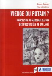 Vierge ou putain ? ; processus de marginalisation des prostituées de San José - Couverture - Format classique