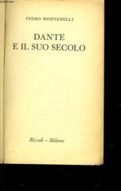 Dante E Il Suo Secolo - Couverture - Format classique