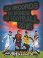 Vente livre :  Les records du monde du football (édition 2016)  - Keir Radnedge